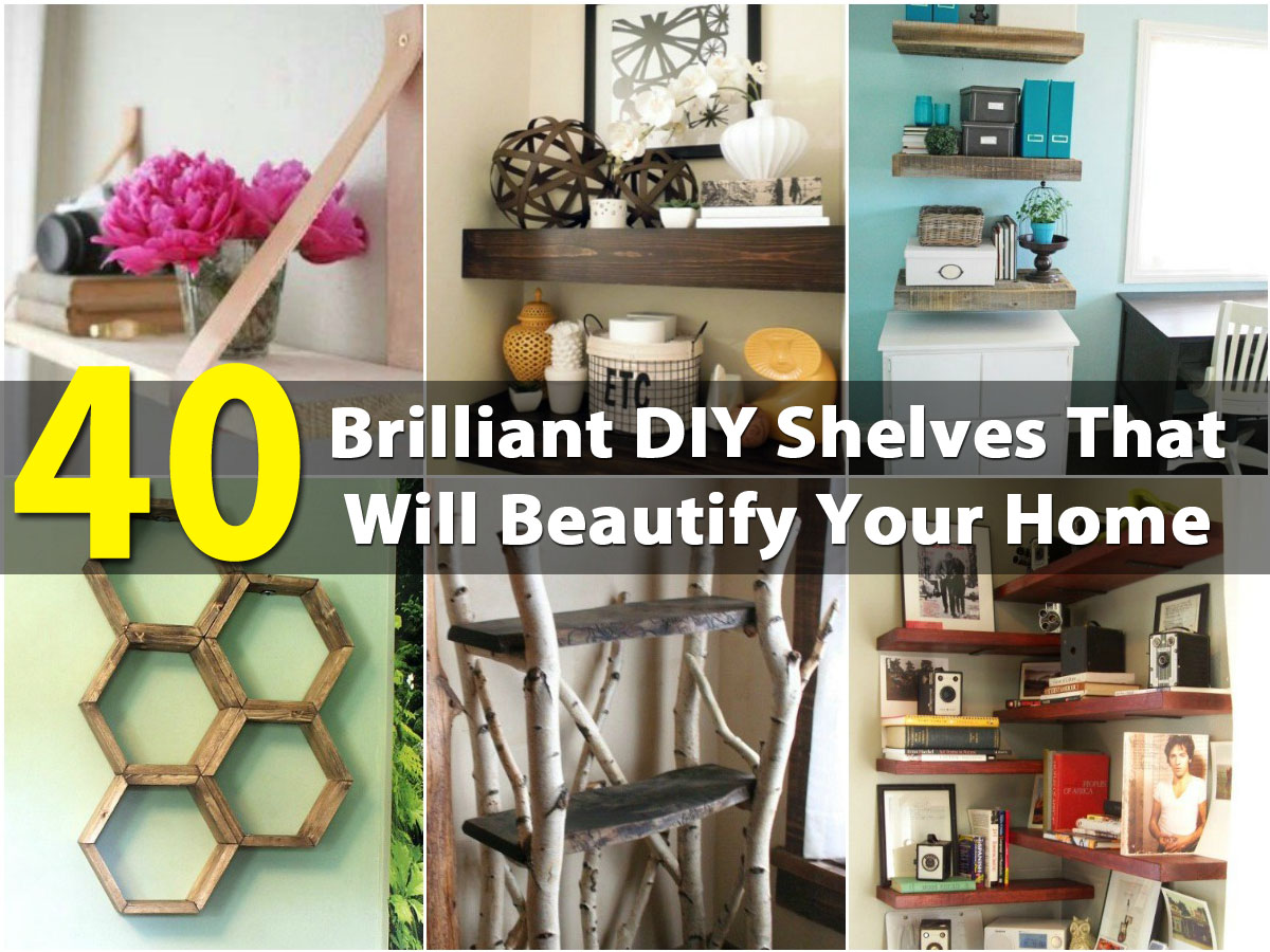 40 Brilliant Diy Shelves That Will Beautify Your Home Diy