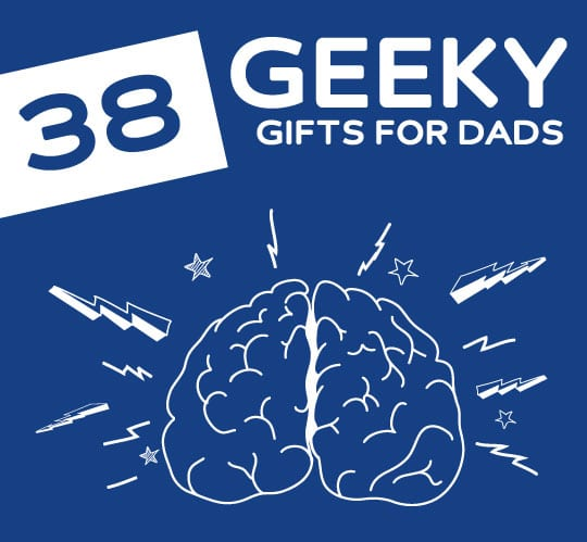38 Cool Gifts For Geeky Dads DodoBurd
