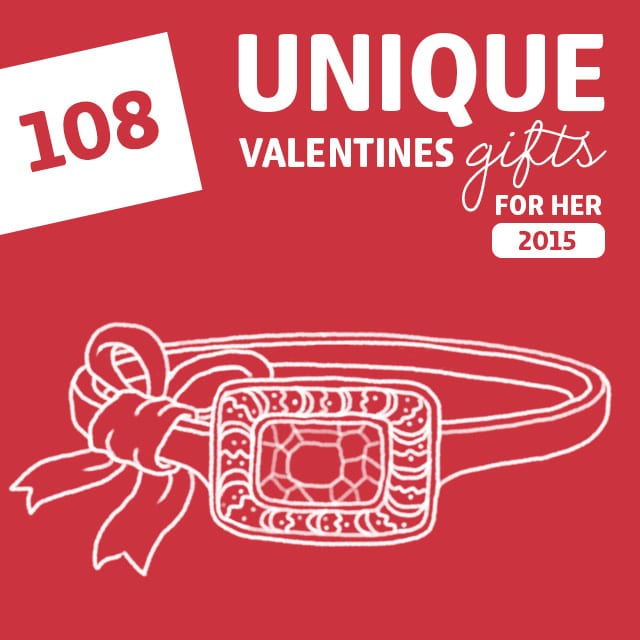 108 Most Unique Valentines Gifts for Her for 2015- the holy grail for unique Valentine's Day gifts for her!