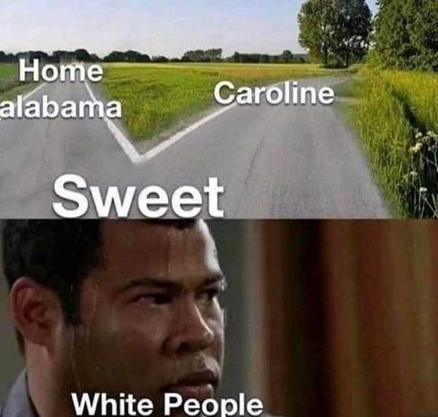 For example, on november 7th, 2018, youtuber sweetboimemes posted a mix of alabama memes taken from instagram, several of which used sweet home alabama… Dopl3r Com Memes Home Alabama Caroline Sweet White People