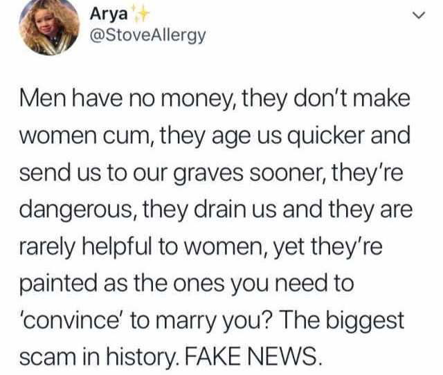 Arya Stoveallergy Men Have No Money They Dont Make Women Cum They Age Us Quicker