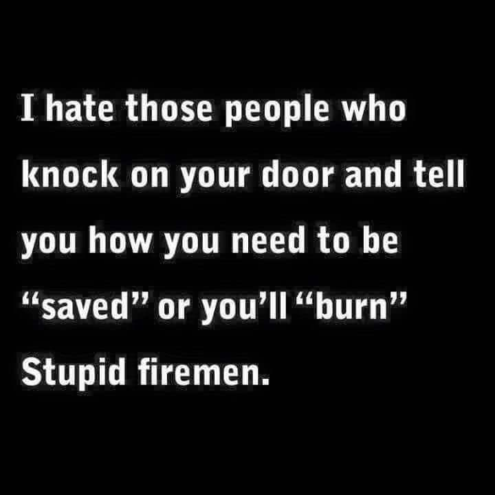 damn firemen