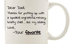 Dear Dad From Your Favorite Funny Coffee Mug  Oz Top Birthday Gifts