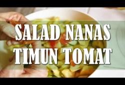 Cara Memasak Resep Salad Nanas, Timun & Tomat