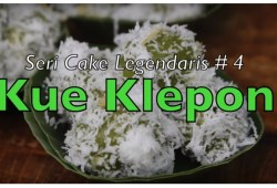Cara Memasak SERI CAKE LEGENDARIS # 4: KUE KLEPON