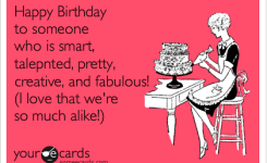 Free And Funny Birthday Ecard Happy Birthday To Someone Who Is Smart Talented Pretty Creative And Fabulous