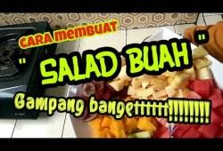 Cara Memasak cara Membuat SALAD BUAH segar / how to make fruit salad  enaakk