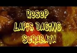 Cara Memasak Resep Lapis Daging Sapi Surabaya Goreng Dan Kuah