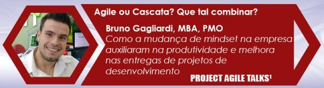 Project Agile Talks - Bruno Gagliardi