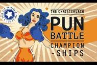 The Christchurch Pun Battle Championships: CANCELLED