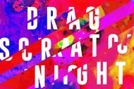 Drag Scratch Night! An Experimental Showcase