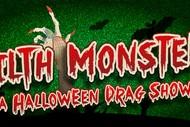 Filth Monster! A Halloween Drag Show