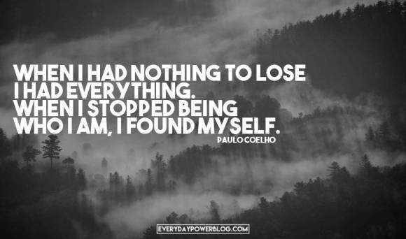 Paulo Coelho Quotes About having nothing to lose