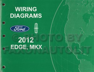 2012 Ford Edge Lincoln MKX Wiring Diagram Manual Original