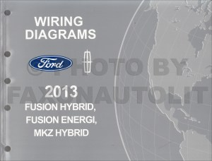 2013 Ford Fusion Lincoln MKZ Wiring Diagram Manual