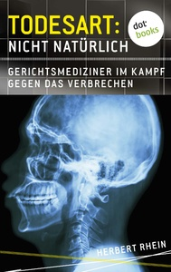 Titel: Todesart: Nicht natürlich. Gerichtsmediziner im Kampf gegen das Verbrechen