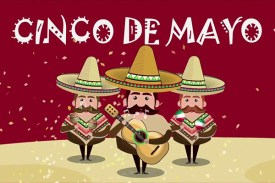 Do You Know What Cinco De Mayo Is? Ideas To Celebrate It