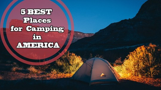 5-places-to-camp-in-america-cover