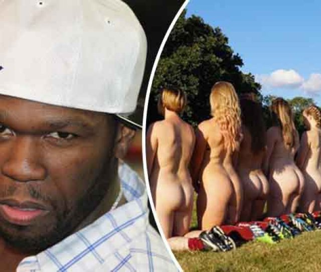 Naked Rugby Girls Calendar Gets Surprise Praise From Rapper 50 Cent