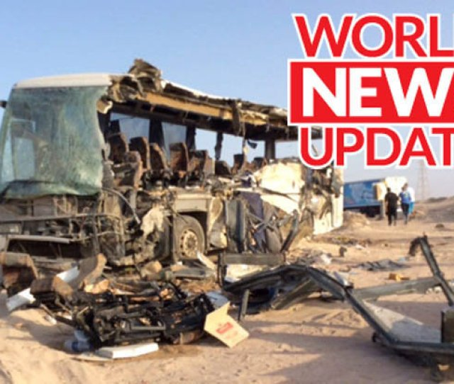 World News Update Horrific Egypt Bus Crash Kills 33