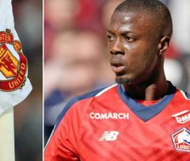 Man Utd Have Held Talks With Lille Chiefs Over Nicolas Pepe Transfer