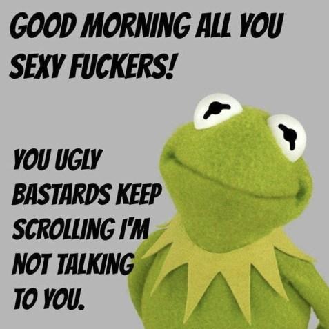 Joke4Fun Memes: Good morning all you sexy f@ckers