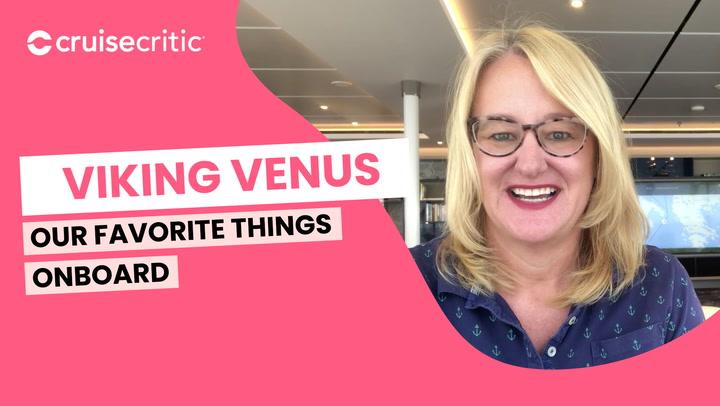 Our Favorite Things Aboard Viking Venus