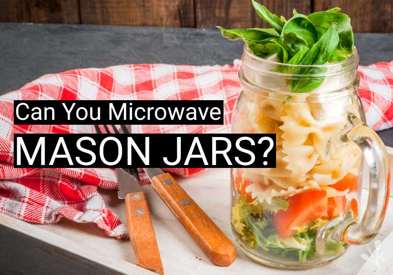 can you microwave mason jars is it