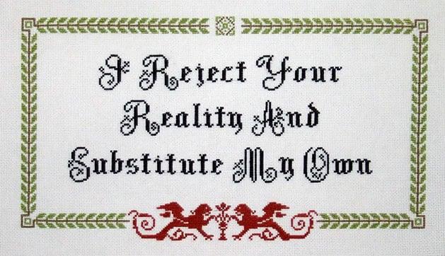 i_reject_your_reality_cross_stitch.jpg
