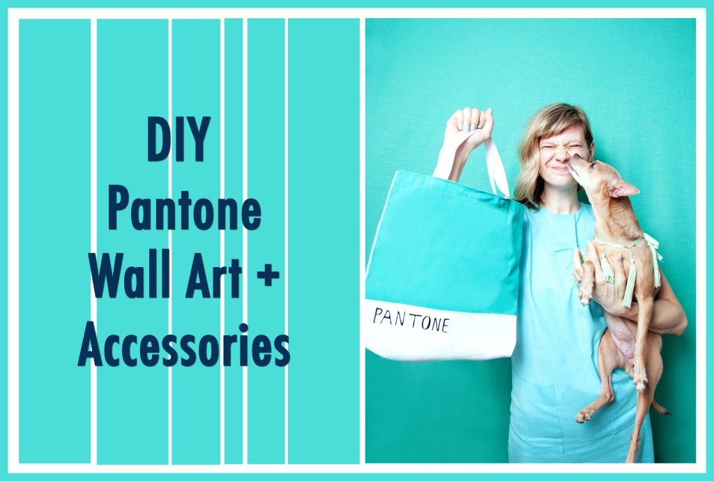 How-To: DIY Pantone Wall Art and Accessories