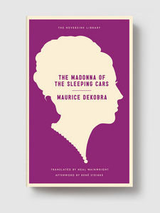 The Madonna of the Sleeping Cars by Maurice Dekobra, tr. Neal Wainwright (Melville House, 2012)