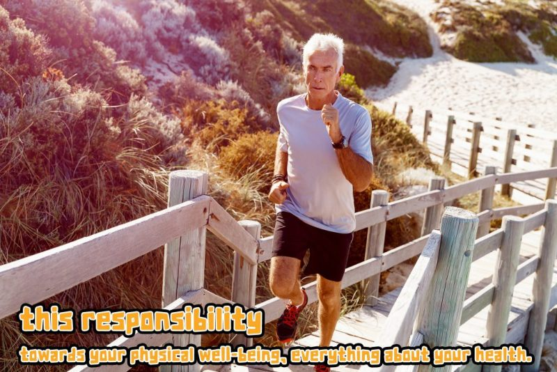 Responsibility towards your physical health