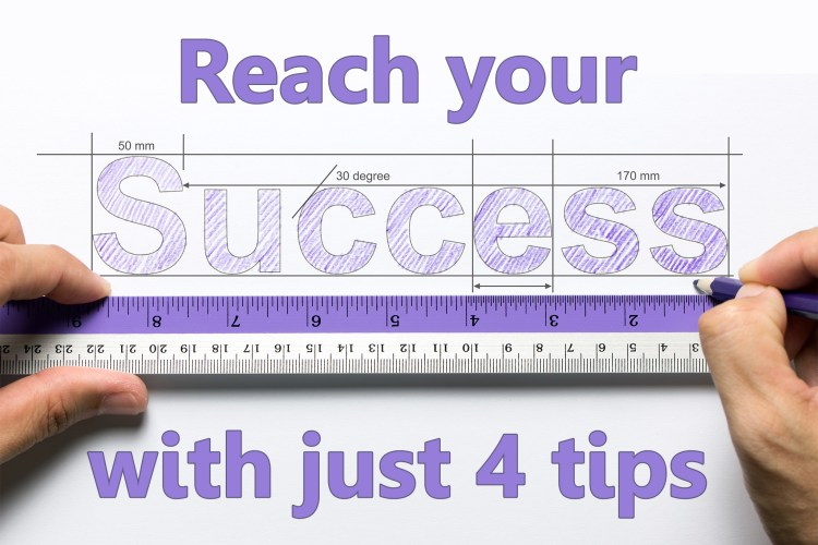 Reach-Your-Success-With-Just-4-Tips