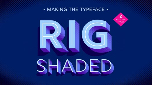 making the typeface rig shaded