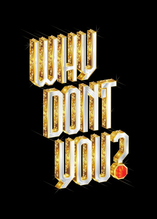 Why don't you, written in gold sparkly type