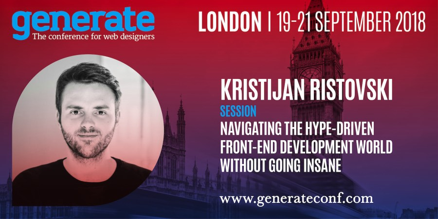 Kristijan Ristovski is giving his talk Navigating the Hype-driven Front-end Development World Without Going Insane at Generate London from 19-21 September 2018.