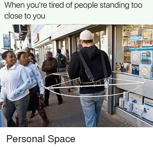 Image result for personal space meme