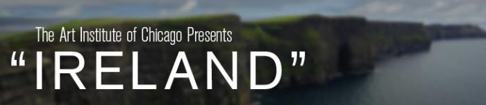"The Art Institute of Chicago Presents ""Ireland"""