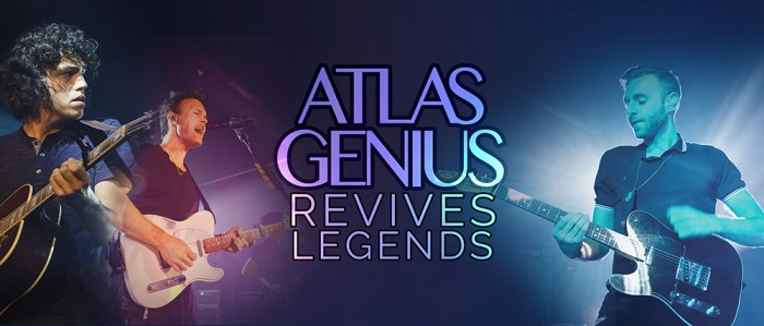 Atlas Genius Revives Legends_WEB