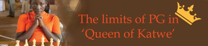 The Limits of PG in -Queen of Katwe- WEB REDONE