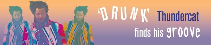 Drunk Thundercat_WEB