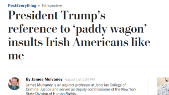 WashPost: Trump's Reference to 'Paddy Waggon' Insults Irish Americans