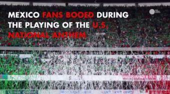 Mexico Soccer Fans Boo National Anthem; U.S. Media More Concerned About Homophobic Slurs
