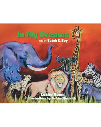 Lezlie Nann's New Book 'In My Dreams: Story Told by Butch E. Boy'
