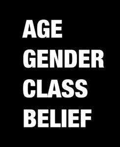Age, gender, class, belief