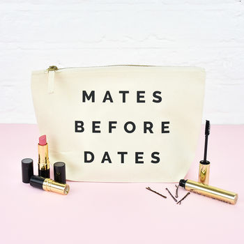 Mates Before Dates Make Up Bag