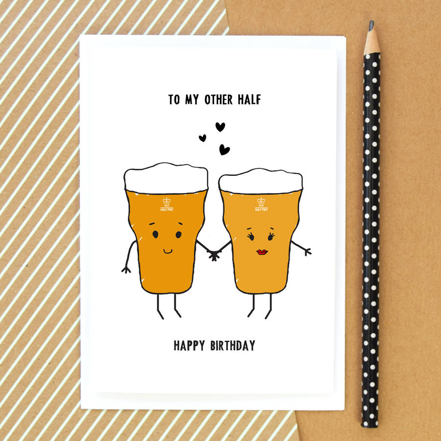 To My Other Half Beer Birthday Card By Of Life Amp Lemons