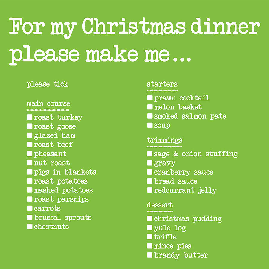 For My Christmas Dinner Please Make Me Card By Edith