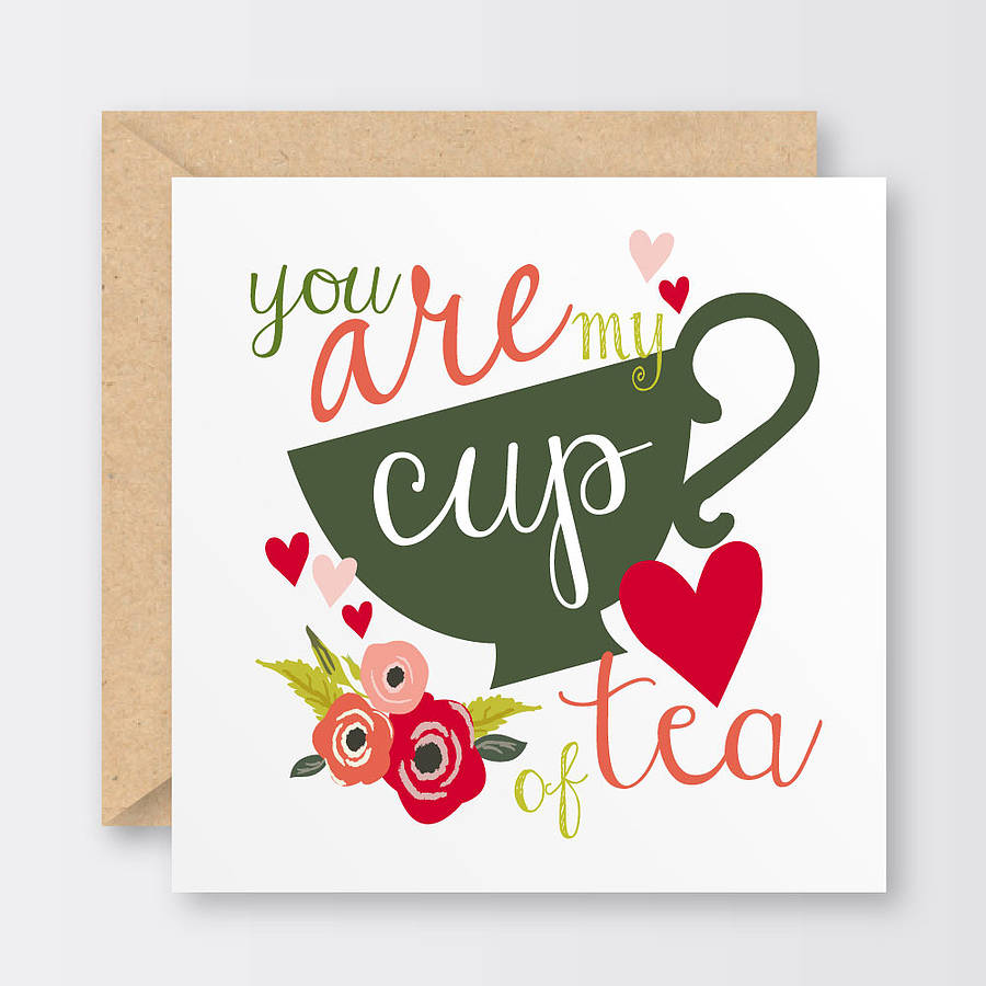 You Are My Cup Of Tea Valentines Card By The Little