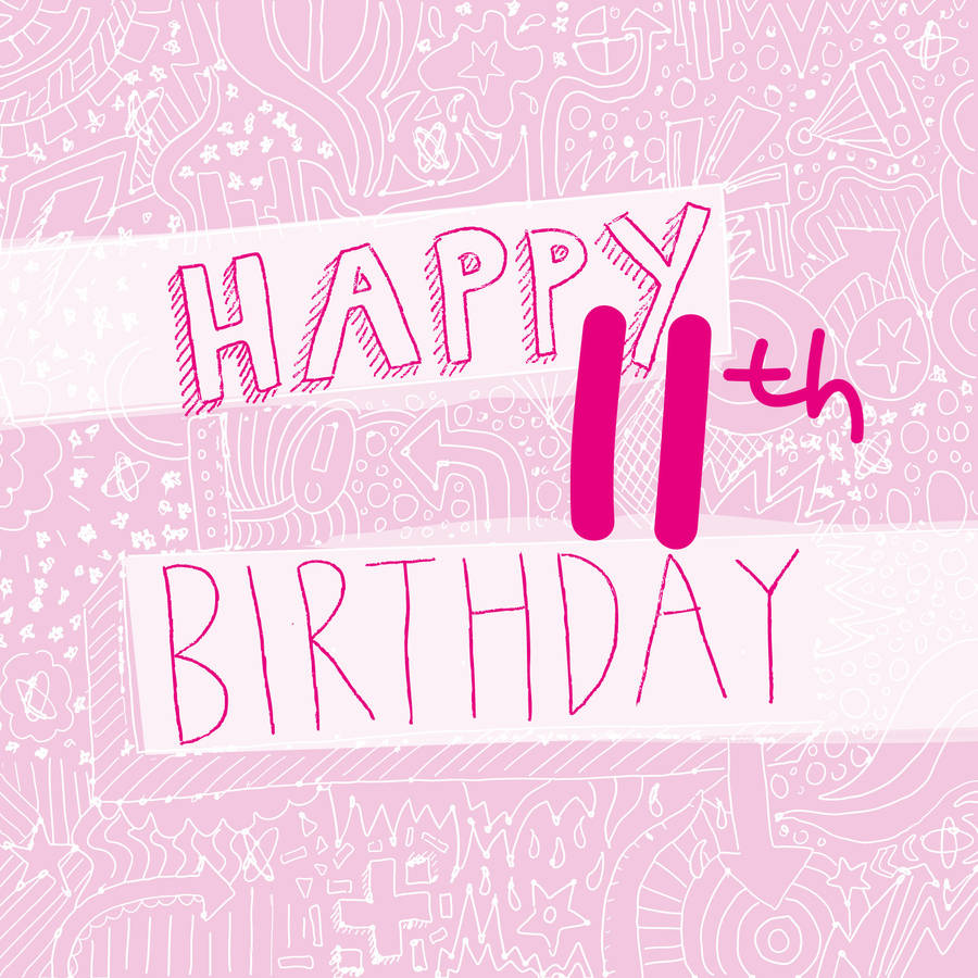 Happy 11th Birthday Girls Card By Megan Claire